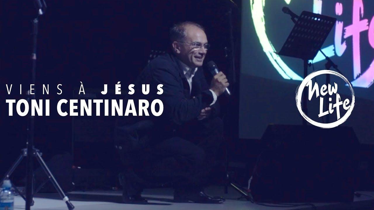 Viens à Jésus - Toni Centinaro - NEW LIFE #1